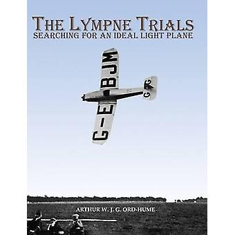The Lympne Trials - Searching for an Ideal Light Plane by Arthur W. J
