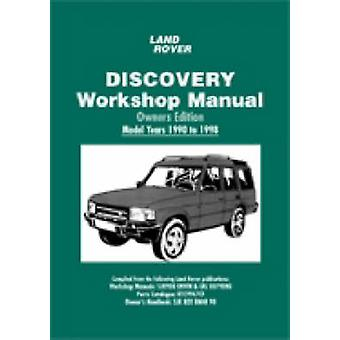 Land Rover Discovery Workshop Manual Owners Edition 1990 to 1998 by B