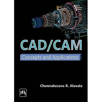 CAD/CAM - Concepts and Applications by Chennakesava R. Alavala - 97881