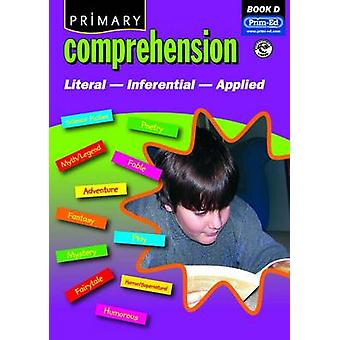 Primary Comprehension - Fiction and Nonfiction Texts - Bk. D - 97818465