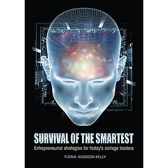 Survival of the Smartest - Entrepreneurial Strategies for Today's Coll