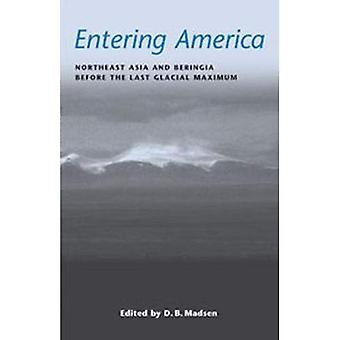 Entering America: Northeast Asia and Beringia Before the Last Glacial Maximum