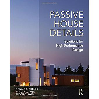 Passive House Details - Solutions for High-Performance Design by Donal