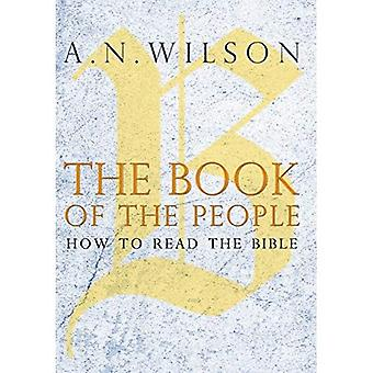 Het boek van het volk: hoe om te lezen van de Bijbel