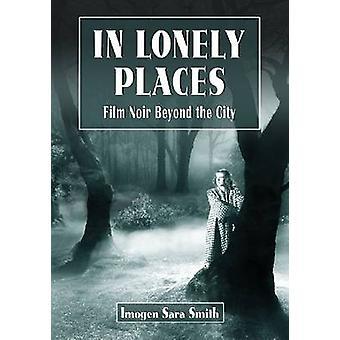 En lugares solitarios - Película Noir más allá de la ciudad por Imogen Sara Smith - 97
