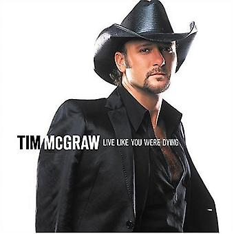 Tim McGraw - Live som du var döende [CD] USA import