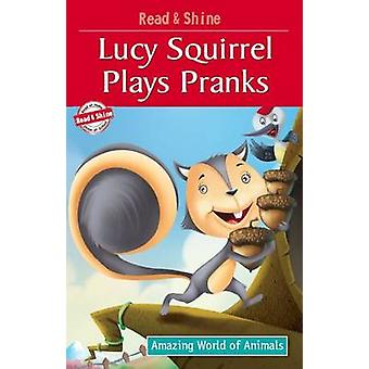 Squirrel Lucy joue des farces de Pegasus & Manmeet Narang