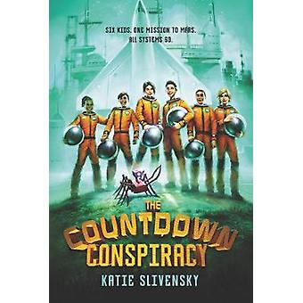 The Countdown Conspiracy by Katie Slivensky - 9780062462602 Book