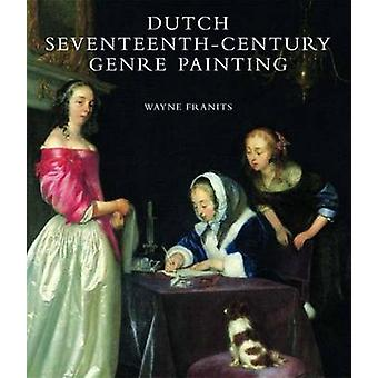 Dutch Seventeenth-century Genre Painting - Its Stylistic and Thematic