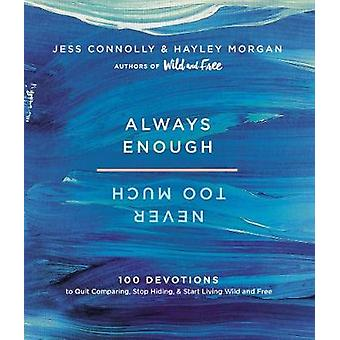 Always Enough - Never Too Much - 100 Devotions to Quit Comparing - Sto