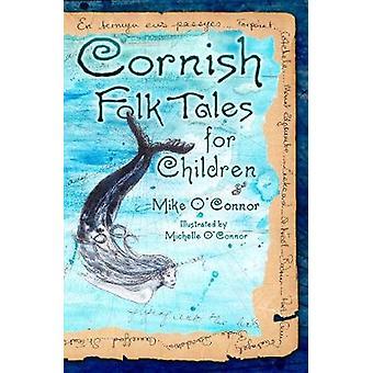 Cornish Folk Tales for Children by Cornish Folk Tales for Children -