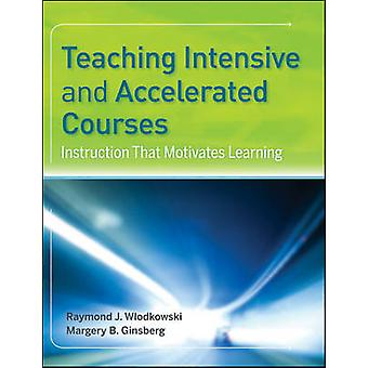 Teaching Intensive and Accelerated Courses - Instruction That Motivate