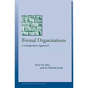 Formal Organizations - A Comparative Approach by Peter M. Blau - W. Ri