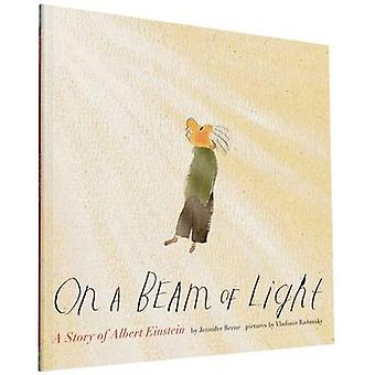 On a Beam of Light - A Story of Albert Einstein by Jennifer Berne - Vl