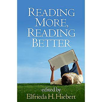 Reading More - Reading Better by Elfrieda H. Hiebert - 9781606232859