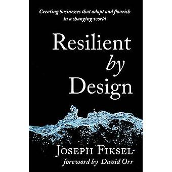 Resilient by Design - Creating Businesses That Adapt and Flourish in a