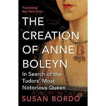 La creación de Anne Boleyn - en busca de más notorios de los Tudor