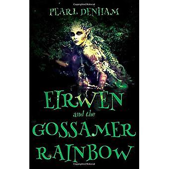 Eirwen och skira regnbågen av pärla Denham - 9781788037877 bok