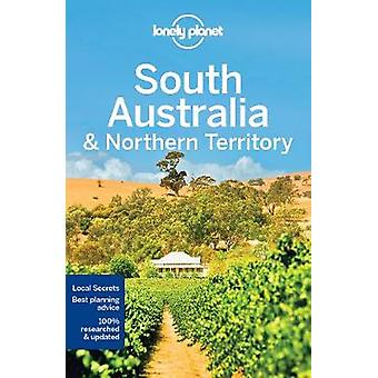 Lonely Planet South Australia & Northern Territory by Lonely Planet -