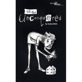 The Unconquered by Torben Betts - 9781840027235 Book