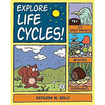 Explore Life Cycles! - 25 Great Projects - Activities - Experiments by