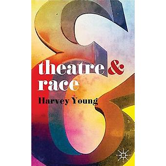 Theatre and Race by Harvey Young - 9780230390966 Book