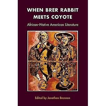 When Brer Rabbit Meets Coyote - African-Native American Literature by