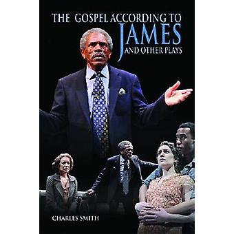 The Gospel According to James and Other Plays by Charles Smith - 9780