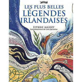 Les Plus Belles Legendes Irlandaises by Eithne Massey - Lisa Jackson