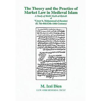 The Theory and the Practice of Market Law in Medieval Islam - A Study