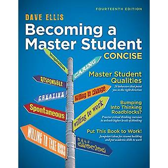 Becoming a Master Student - Concise (14th Revised edition) by Dave Ell