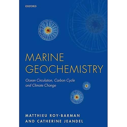 Marine Geochemistry  Ocean Circulation, voiturebon Cycle and Climate Change