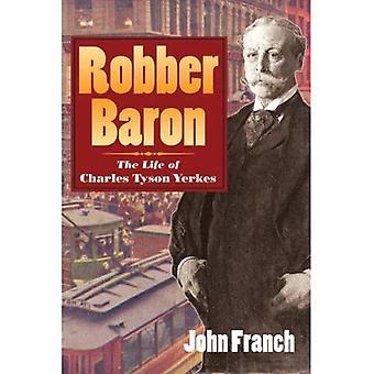 Robber Baron: La vita di Charles Tyson Yerkes
