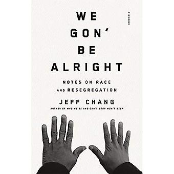 Vi Gon' vara okej: anteckningar om ras och Resegregation