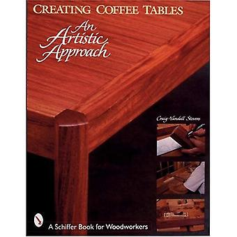 CREATING COFFEE TABLES AN ARTISTIC APPRO: An Artistic Approach (Schiffer Book for Woodworkers)