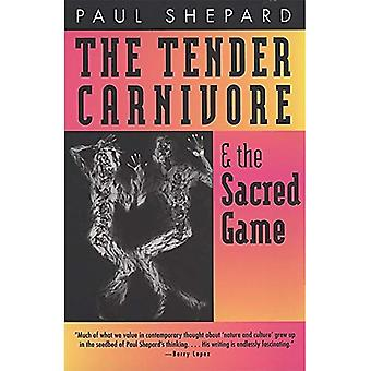 The Tender Carnivore and the Sacred Game