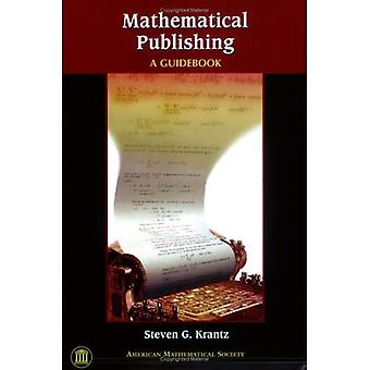 Mathematical Publishing: A Guidebook