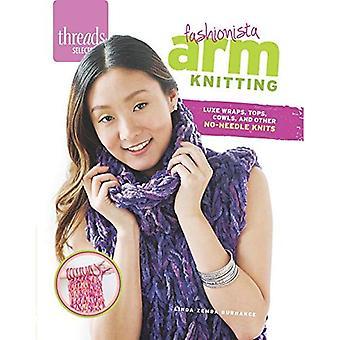 Bras de fashionista tricot: Luxe enveloppements, Tops, capots et autres tricots sans aiguille (Threads sélectionne)
