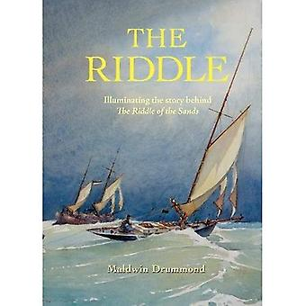 The Riddle: Illuminating the Story Behind the Riddle of the Sands