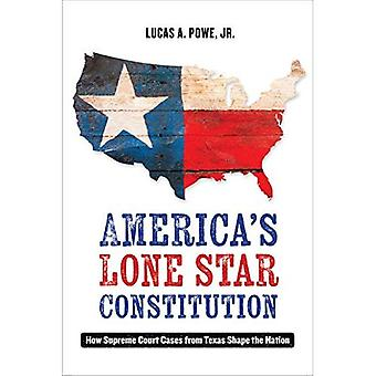 America's Lone Star Constitution: How Supreme Court Cases from Texas Shape the Nation