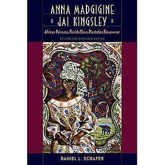 Anna Madgigine Jai Kingsley: African Princess, Florida Slave, Plantation Slaveowner