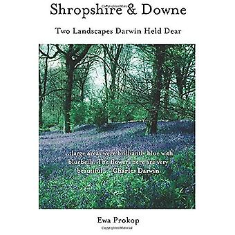 Shropshire and Downe: Two Landscapes Darwin Held Dear