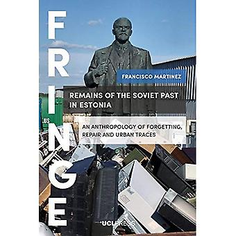 Remains of the Soviet Past� in Estonia: An Anthropology of Forgetting, Repair and Urban Traces