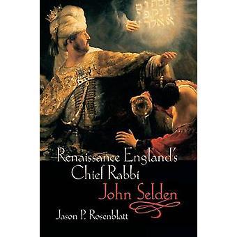 RENAIS ENGLAND CHIEF RABBI JOHN SELDON P by Rosenblatt & Jason