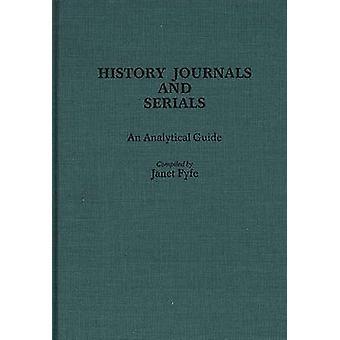 Geschichte-Zeitschriften und Serien eine analytische Guide von Fyfe & Janet