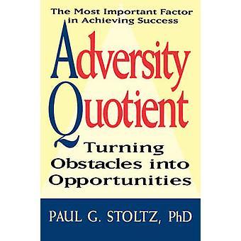 Adversity Quotient by Stoltz & Paul G. & PhD