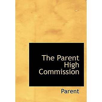 The Parent High Commission Large Print Edition by Parent