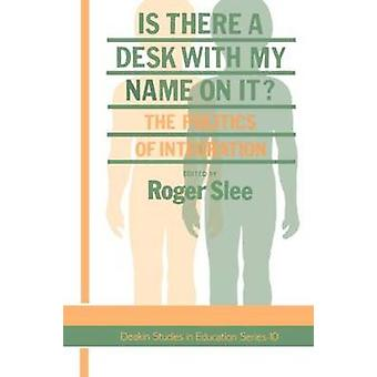 Is There a Desk with My Name on It by Slee & Roger