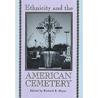 Ethnicity and the American Cemetery by Meyer & Richard