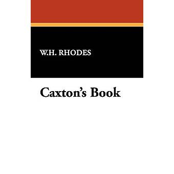 Caxtons Book by Rhodes & W. H.